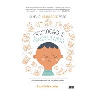 Livro - O guia Headspace para meditação e mindfulness - Puddicombe 1º edição