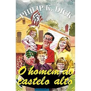Livro - O Homem do Castelo Alto - Dick - Aleph