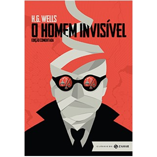 Livro - O Homem Invisível - Edição Comentada - Wells