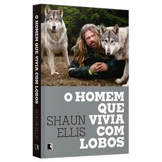 Livro - O Homem Que Vivia Com Os Lobos - Ellis - Record