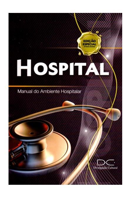 Livro - O Hospital - Manual do Ambiente Hospitalar - Mozachi