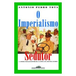 Livro - O imperialismo sedutor (Nova edição) - Tota 2º edição