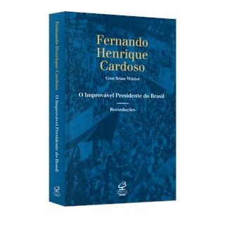 Livro - O Improvável Presidente do Brasil - Cardoso -  Record
