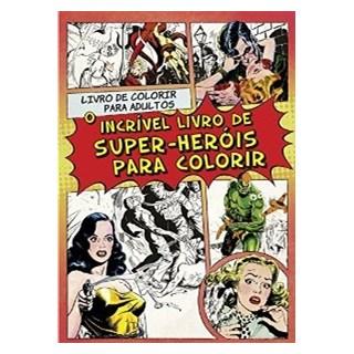 Livro - O Incrível Livro De Super Heróis Para Colorir - Nova Fronteira