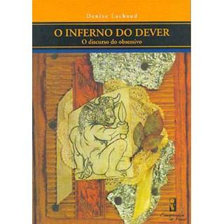 Livro - O Inferno do Dever - O discurso Obsessivo - Lachaud