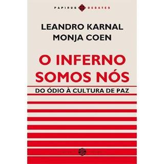 Livro - O Inferno Somos Nós - Monja Coen e  Lenadro Karnal - Papirus