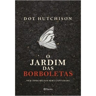 Livro - O Jardim das Borboletas - Hutchison - Planeta