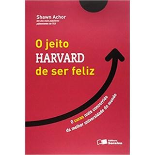 Livro - O Jeito Harvard de Ser Feliz - Achor