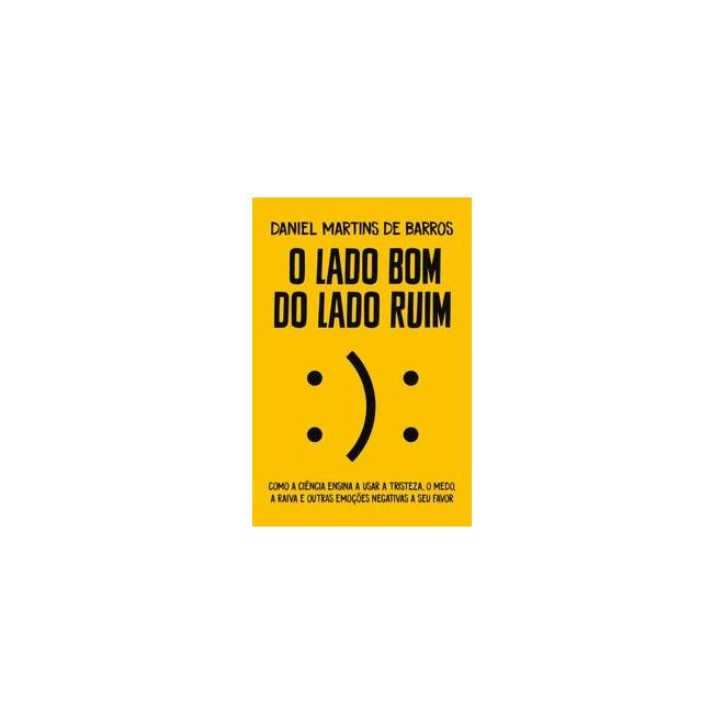 Livro - O lado bom do lado ruim - Martins de Barros 1º edição