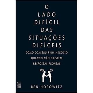 Livro - O Lado Difícil Das Situações Difíceis - Horowitz - Wmf Martins Fontes