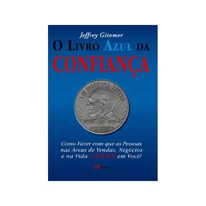Livro - O Livro Azul Da Confiança - Gitomer - Casa do Psicologo