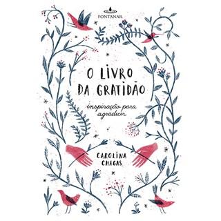 Livro - O Livro da Gratidão: Inspiração para Agradecer - Chagas