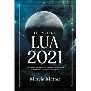 Livro O Livro da Lua 2021 - Mattos - Astral Cultural