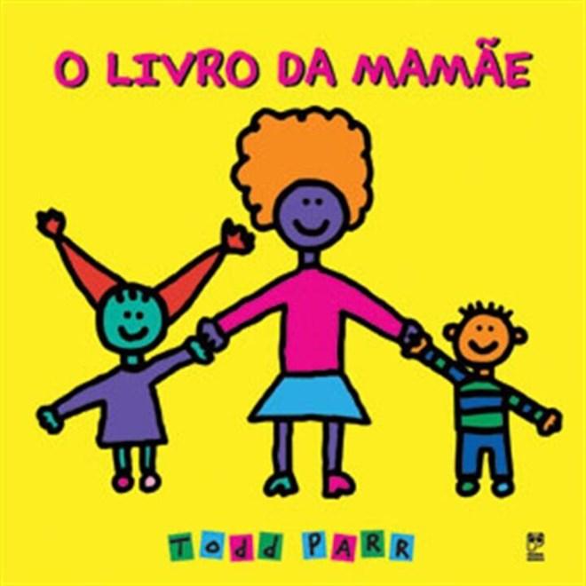 Livro - O Livro da Mamãe - Parr - Panda Books