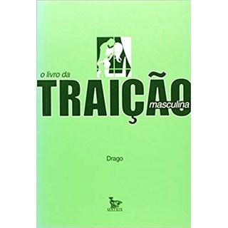 Livro - O Livro Da Traição Masculina - Drago