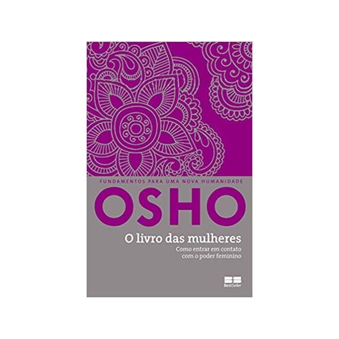 Livro - O Livro das Mulheres: Como entrar em Contato com o Poder Feminino - Osho