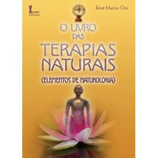 Livro - O Livro das Terapias Naturais - Elementos da Naturologia - Orsi