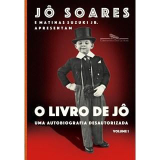 Livro - O Livro de Jô vol 1: Uma Biografia Desautorizada - Jô Soares