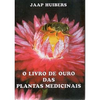 Livro O Livro de Ouro das Plantas Medicinais - Huibers
