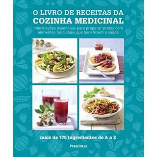 Livro - O livro de Receita da Cozinha Medicinal - mais de 175 ingredientes de A a Z - Steel