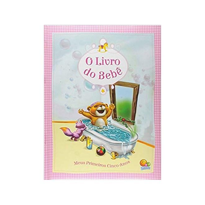 Livro - O Livro do Bebê: Meus Primeiros 5 anos - Rosa - Todolivros