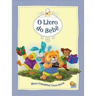Livro - O Livro do Bebê: Meus Primeiros Cinco Anos - Azul - Todolivro
