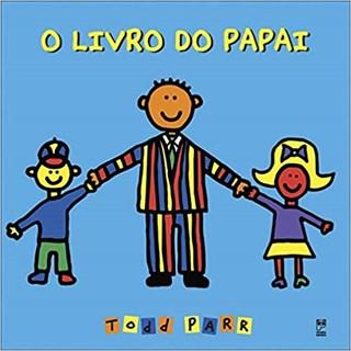 Livro - O Livro do Papai - Todd Parr
