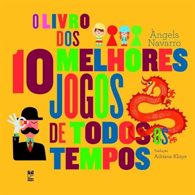 Livro - O Livro dos 10 Melhores Jogos de Todos os Tempos - Navarro - Panda Books