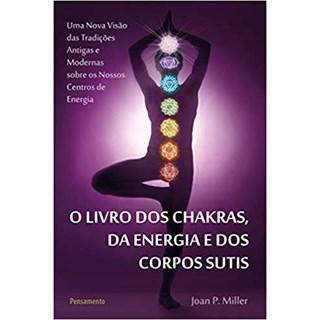 Livro - O Livro dos Chakras da Energia e dos Corpos Sutis - Miller