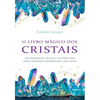 Livro - O Livro Mágico dos Cristais - Grant