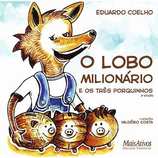 Livro - O Lobo Milionário e os Três Porquinhos - Coe - Mais Ativos