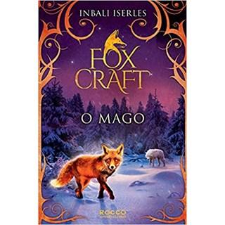Livro - O Mago (Foxcraft Livro 3) - Iserles - Rocco