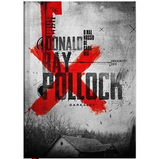 Livro - O Mal Nosso de Cada Dia - Pollock - Darkside