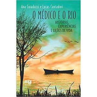 Livro O Médico e o Rio - Coradazzi - Mg Editorial