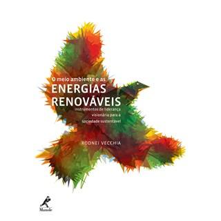 Livro - O Meio Ambiente e as Energias Renováveis - Vecchia