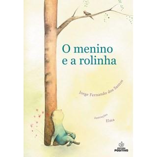 Livro - O Menino e a Rolinha - Dos Santos - Positivo