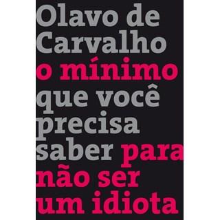 Livro - O Minimo que Você Precisa Saber Para Não Ser Um Idiota - Carvalho