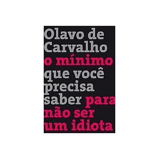Livro - O Mínimo Que Você Precisa Saber Para Não Ser Um Idiota - Carvalho