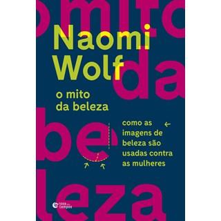Livro - O mito da beleza: Como as imagens de beleza são usadas contra as mulheres - Wolf