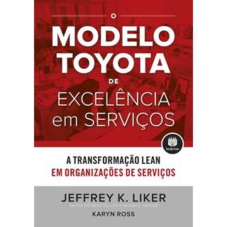 Livro - O Modelo Toyota de Excelência em Serviços - Liker