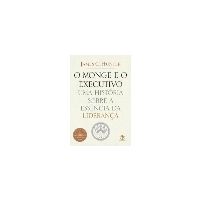 6604ddf944857 Livro - O Monge e o Executivo  Uma História Sobre a Essência da Liderança -