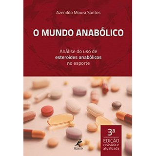 Livro - O Mundo Anabólico - Análise doUso de Esteróides Anabólicos nos Esportes - Santos