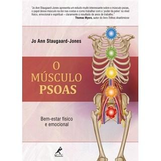 Livro - O Músculo PSOAS: Bem-Estar Físico e Emocional - Staugaard-Jones