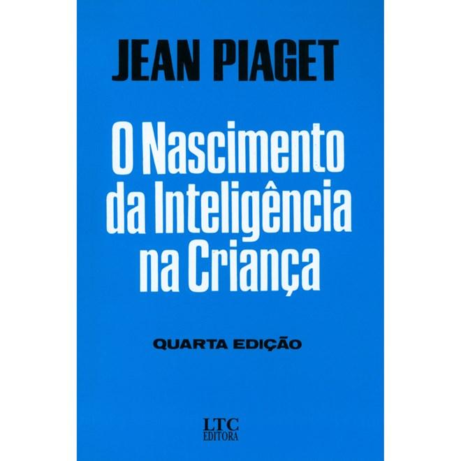ddeb96fca07 Livro - O Nascimento da Inteligência na Criança - Piaget - Livraria ...
