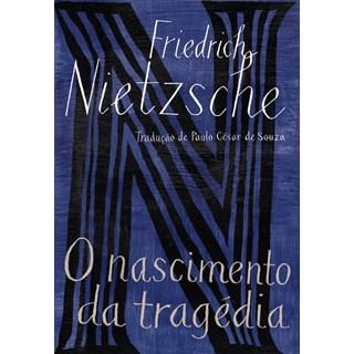 Livro - O Nascimento da Tragédia - Friedrich Nietzsche