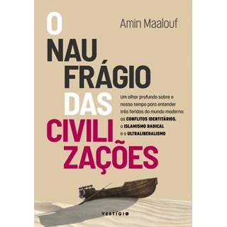 Livro - O Naufrágio Das Civilizações - Maalouf - Autêntica