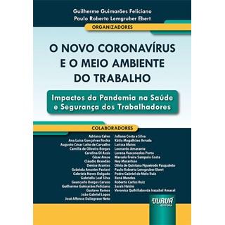 Livro O Novo Coronavírus e o Meio Ambiente do Trabalho - Feliciano - Juruá