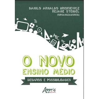 Livro -  O Novo Ensino Médio: Desafios e Possibilidades  - Briskievicz