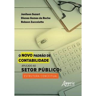 Livro - O Novo Padrão de Contabilidade Aplicado ao Setor Público Estrutura Conceitual - Suzart