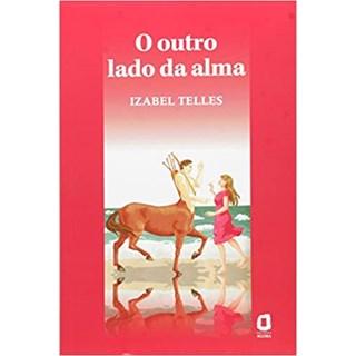 Livro - O Outro Lado da Alma - Telles - Ágora